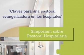 Simposium sobre Pastoral Hospitalaria, en El Escorial, del 13 al 15 de octubre